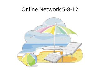 Online Network 5-8-12