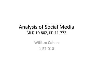 Analysis of Social Media MLD 10-802, LTI 11-772