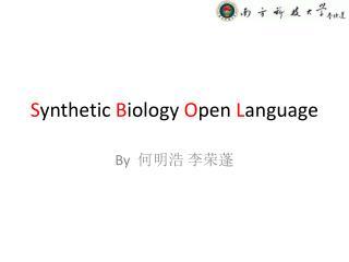 S ynthetic  B iology  O pen  L anguage