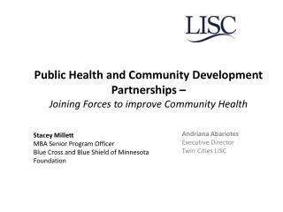 Public Health and Community Development Partnerships � Joining Forces to improve Community Health