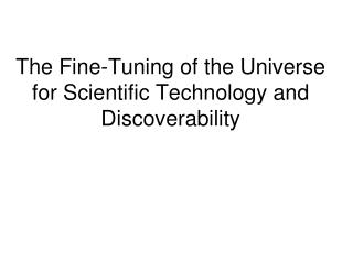 The Fine-Tuning of the Universe for Scientific Technology and Discoverability