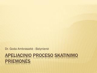 Apeliacinio proceso skatinimo priemonės