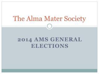 The Alma Mater Society