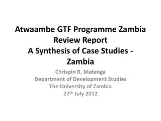 Atwaambe GTF Programme Zambia Review Report A Synthesis of Case Studies - Zambia