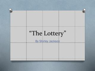 �The Lottery�