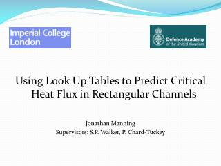 Using Look Up Tables to Predict Critical Heat Flux in Rectangular Channels Jonathan Manning