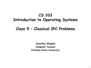CS 333 Introduction to Operating Systems   Class 5   Classical IPC Problems