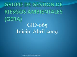 GRUPO DE GESTION DE RIESGOS AMBIENTALES (GERA)
