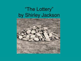 �The Lottery�  by Shirley Jackson