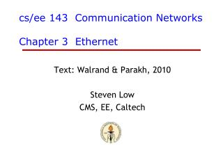 cs / ee  143  Communication Networks Chapter 3  Ethernet