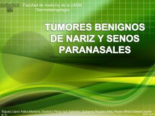 TUMORES BENIGNOS DE NARIZ Y SENOS PARANASALES