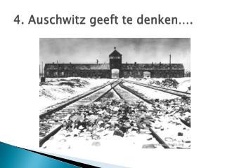 4.  Auschwitz  geeft te denken….