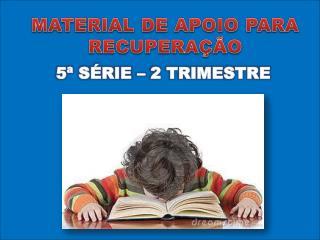 MATERIAL DE APOIO  PARA RECUPERAÇÃO