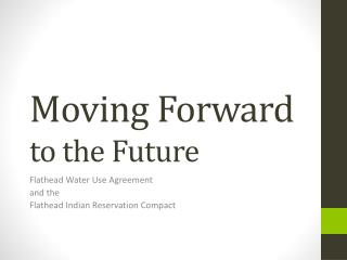 Moving Forward  to  the Future
