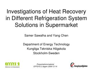 Investigations of Heat Recovery in Different Refrigeration System Solutions in Supermarket