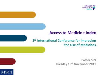Access to Medicine  Index 3 rd  International Conference for Improving  the Use of Medicines