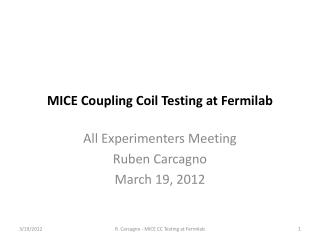 MICE Coupling Coil Testing at Fermilab