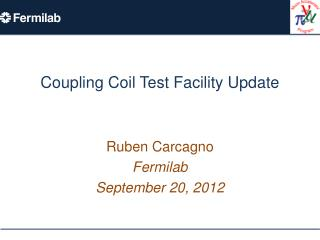 Coupling Coil Test Facility Update