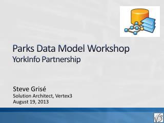 Parks Data Model Workshop YorkInfo  Partnership