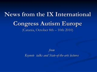 News from the IX International Congress Autism Europe (Catania, October 8th – 10th 2010)