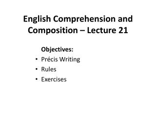English Comprehension and Composition – Lecture  21