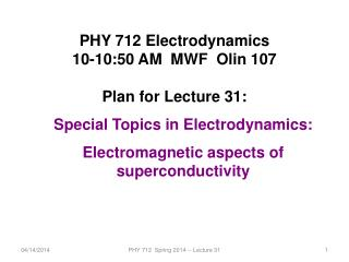 PHY 712 Electrodynamics 10-10:50 AM  MWF  Olin 107 Plan for Lecture 31:
