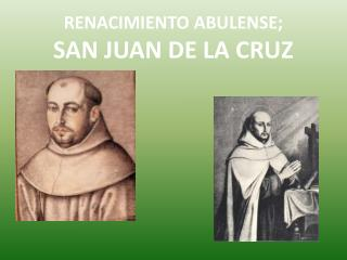 RENACIMIENTO ABULENSE; SAN JUAN DE LA CRUZ
