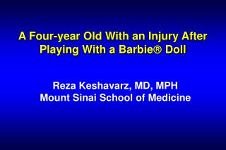 A Four-year Old With an Injury After Playing With a Barbie Doll