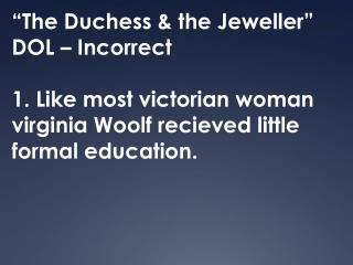 """""""The Duchess & the  Jeweller """" DOL – Incorrect"""