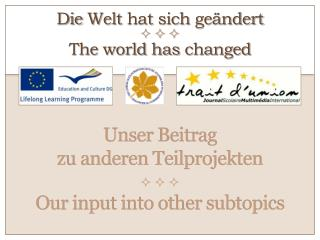 Die Welt hat sich geändert The world has changed