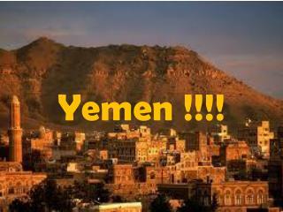Yemen !!!!