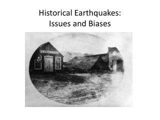 Historical Earthquakes: Issues and Biases