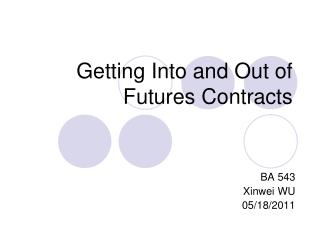 Getting Into and Out of Futures Contracts