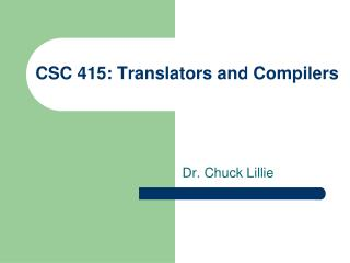 CSC 415:  Translators and Compilers
