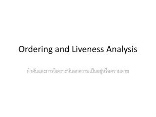 Ordering and  Liveness  Analysis