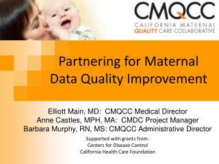 Partnering for  Maternal  Data Quality Improvement