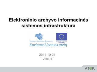 Elektroninio archyvo informacinės sistemos infrastruktūra
