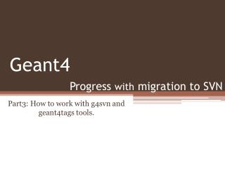 Progress  with  migration to SVN