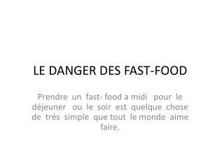 LE DANGER DES FAST-FOOD