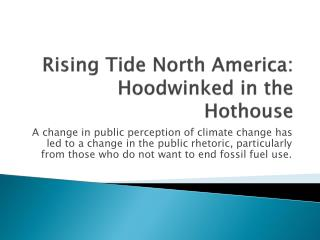 Rising Tide North America: Hoodwinked in the Hothouse
