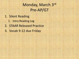 Monday, March 3 rd Pre-AP/GT