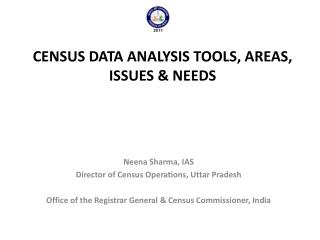 CENSUS DATA ANALYSIS TOOLS, AREAS, ISSUES & NEEDS
