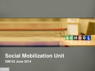 Social Mobilization Unit