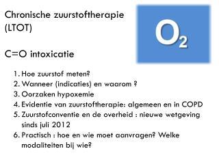Chronische zuurstoftherapie (LTOT) C=O intoxicatie