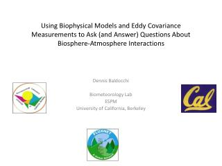 Dennis Baldocchi Biometeorology Lab ESPM University of California, Berkeley