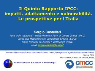 Il  Quinto Rapporto IPCC:  impatti , adattamento e  vulnerabilità. Le prospettive per l'Italia