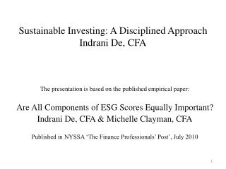 Sustainable Investing: A Disciplined Approach Indrani De, CFA