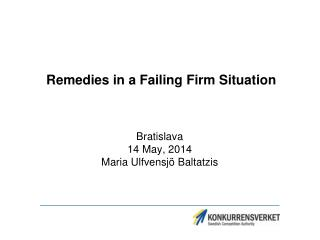 Remedies in a Failing  F irm  S ituation