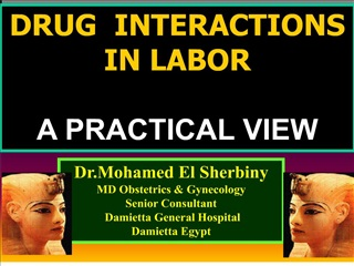 DRUG  INTERACTIONS IN LABOR   A PRACTICAL VIEW