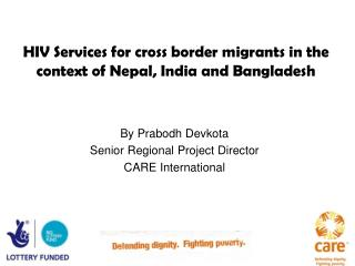 HIV Services for cross border migrants in the context of Nepal, India and Bangladesh